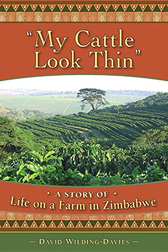 9781927506417: My Cattle Look Thin - A Story of Life on a Farm in Zimbabwe
