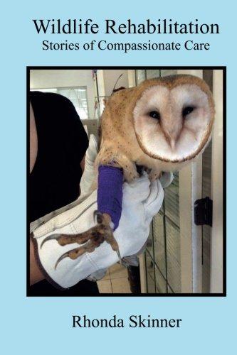 9781927510551: Wildlife Rehabilitation ~ Stories of Compassionate Care