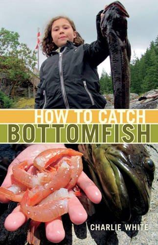 9781927527504: How to Bottomfish