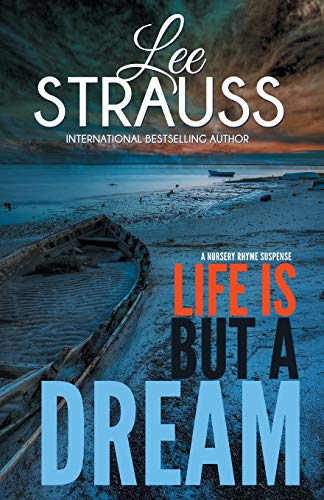 Life is But a Dream: A Marlow and Sage Mystery (A Nursery Rhyme Suspense) (Volume 2): Strauss, Lee
