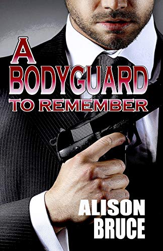 A Bodyguard to Remember (Book 1 Men in Uniform Series): Bruce, Alison