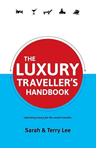 The Luxury Travellers Handbook: Terry Lee