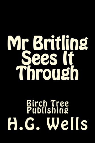 Mr Britling Sees It Through: H G Wells