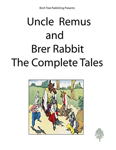 9781927558331: Uncle Remus and Brer Rabbit the Complete Tales