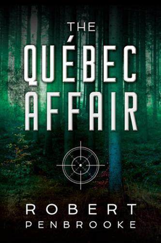The Quebec Affair: Robert Penbrooke