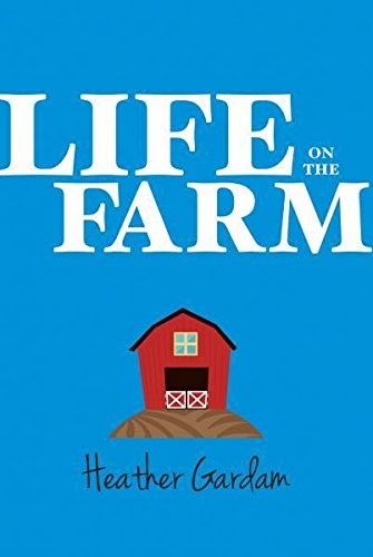 Life on the Farm: Heather Gardam