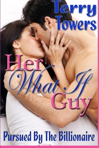 9781927562574: Her What If Guy: Pursued By The Billionaire: BBW Erotic Romance