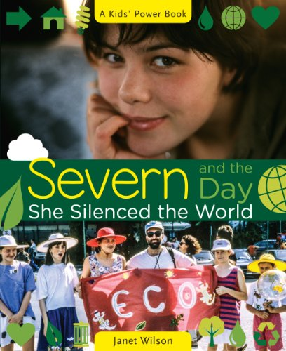 9781927583234: Severn and the Day She Silenced the World (A Kids' Power Book)