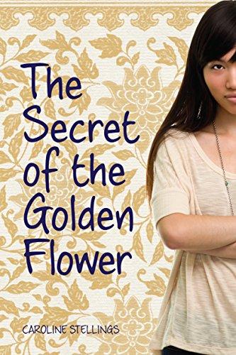 The Secret of the Golden Flower: Stellings, Caroline