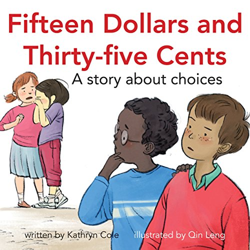 Fifteen Dollars and Thirty-Five Cents: A Story about Choices (I'm a Great Little Kid): Cole, ...