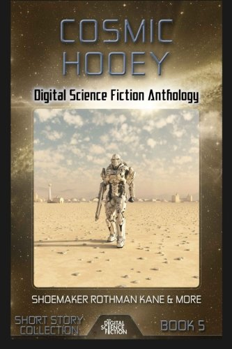 Cosmic Hooey: Digital Science Fiction Anthology (Short: Alex Kane; Chuck