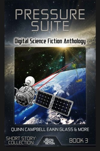 Pressure Suite: Digital Science Fiction Anthology (Digital: Matthew W. Quinn;