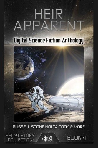 9781927598177: Heir Apparent: Digital Science Fiction Anthology (Digital Science Fiction Short Stories Series One) (Volume 4)