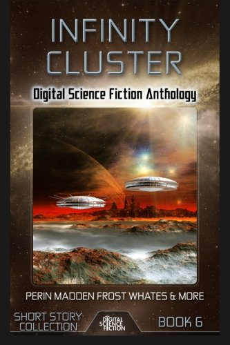 9781927598184: Infinity Cluster: Digital Science Fiction Short Story (Digital Science Fiction Short Stories Series Two) (Volume 2)