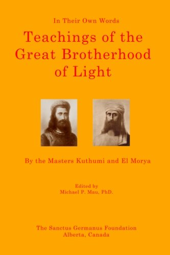 Teachings of the Great Brotherhood of Light--In Their Own Words: In Their Own Words: Master Kuthumi