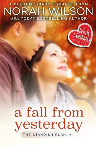 9781927651261: A Fall from Yesterday: A Hearts of Harkness Romance (The Standish Clan) (Volume 1)
