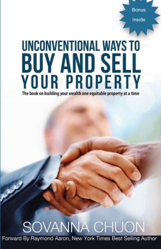 9781927677063: Unconventional Ways to Buy and Sell Your Property: The book on building your wealth, one equitable property at a time