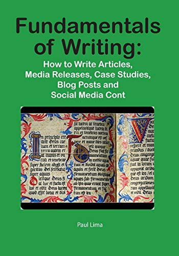9781927710012: Fundamentals of Writing: How to Write Articles, Media Releases, Case Studies, Blog Posts and Social Media Content