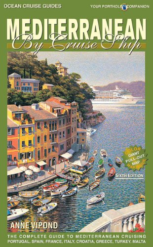 9781927747001: Mediterranean by Cruise Ship: The Complete Guide to Mediterranean Cruising