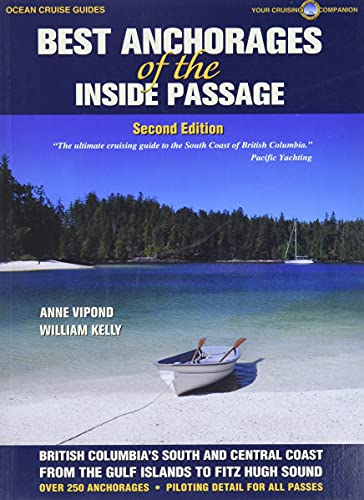 Best Anchorages of the Inside Passage: British Columbia's South and Central Coast (Paperback):...