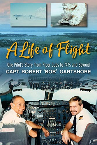 9781927755495: A Life of Flight: One Pilot's Story, from Piper Cubs to 747s and Beyond
