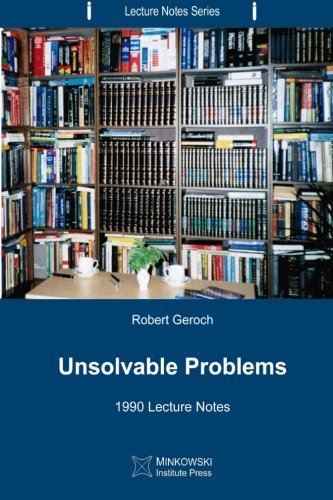 9781927763025: Unsolvable Problems: 1990 Lecture Notes (Lecture Notes Series) (Volume 4)