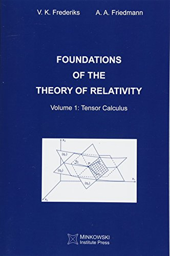 9781927763261: Foundations of the Theory of Relativity: Volume 1 Tensor Calculus