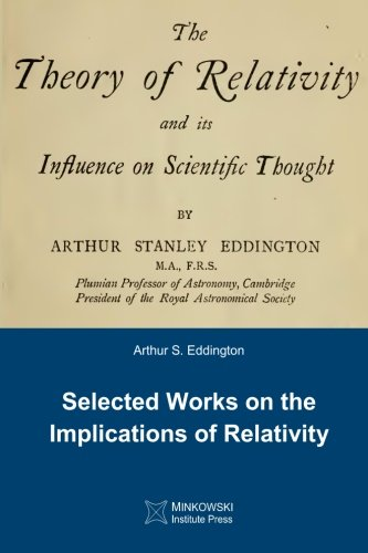9781927763322: The Theory of Relativity and its Influence on Scientific Thought: Selected Works on the Implications of Relativity