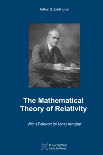 The Mathematical Theory of Relativity: Eddington, Arthur S.