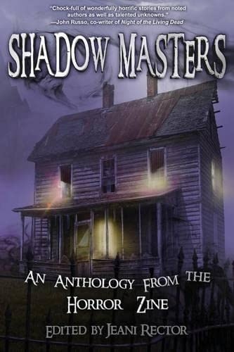 Shadow Masters: An Anthology from The Horror Zine (9781927792049) by Tardif, Cheryl Kaye; Larsen, Christian A.; Memblatt, Bruce; Castle, Chris; Nicholson, Scott; McQuiston, Rick; Navarro, Yvonne; Little, Bentley