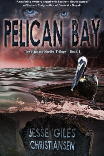 9781927792124: Pelican Bay: (Book 1) (The Captain Shelby Trilogy)