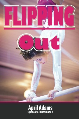 9781927794005: Flipping Out: The Gymnastics Series #3