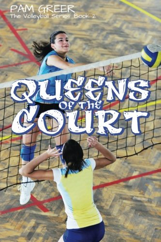 Queens of the Court: The Volleyball Series #2: Greer, Pam