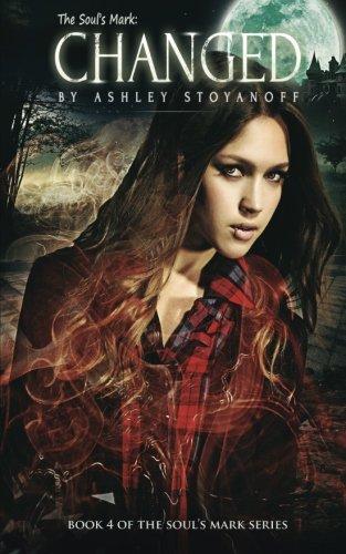 The Souls Mark: Changed: Ashley Stoyanoff