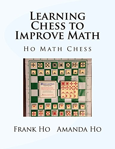 9781927814772: Learning Chess To Improve Math: Ho Math Chess Tutor Franchise Learning Centre