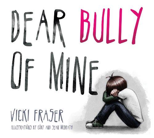 9781927815021: Dear Bully of Mine