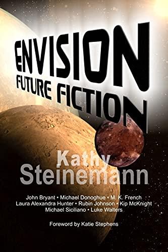 Envision: Future Fiction: Steinemann, Kathy; Bryant,
