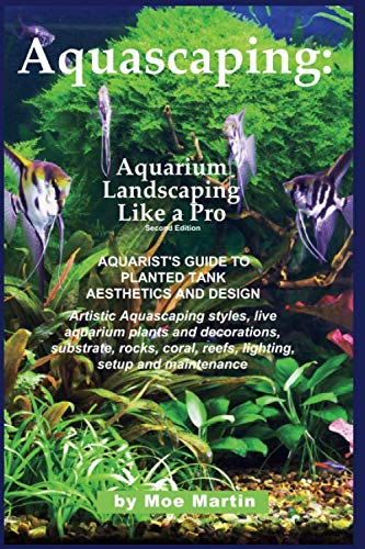 9781927870105: Aquascaping: Aquarium Landscaping Like a Pro, Second Edition: Aquarist's Guide to Planted Tank Aesthetics and Design