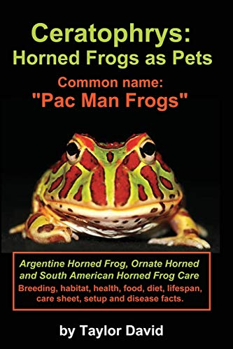9781927870433: Ceratophrys: Horned Frogs as Pets: Common Name: Pac Man Frogs