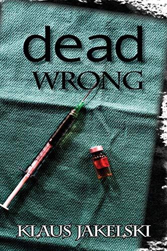 Dead Wrong: Klaus Jakelski