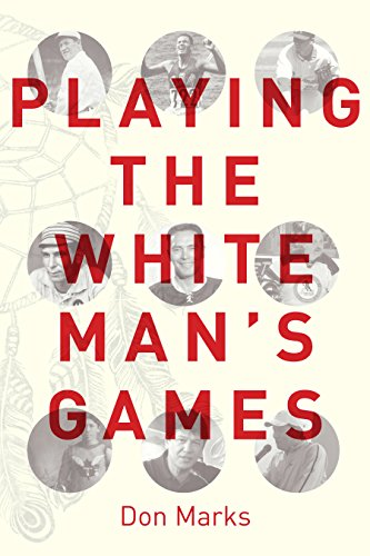 Playing the White Man's Games: Marks, Don