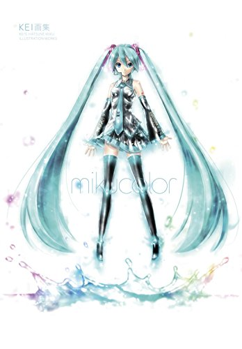 Mikucolor: KEI's Hatsune Miku Illustration Works: Kei