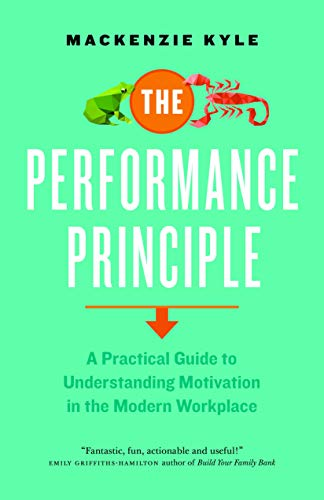 9781927958650: The Performance Principle: A Practical Guide to Understanding Motivation in the Modern Workplace