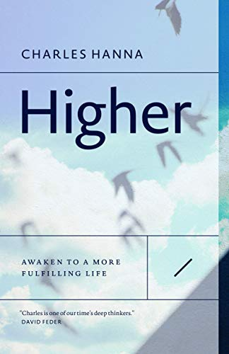 Higher : The Power of Living a: Charles Hanna
