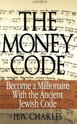 The Money Code (Chinese): Become a Millionaire With the Ancient Jewish Code: Charles, H.W.