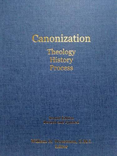 Canonization: Theology, History, Process: William H. Woestman