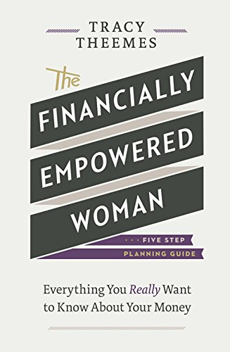 The Financially Empowered Woman: Theemes, Tracy