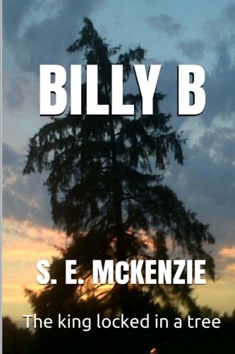 9781928069188: Billy B: The King locked in a Tree (Volume 1)