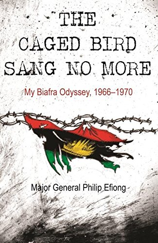 9781928211808: The Caged Bird Sang No More: My Biafra Odyssey, 1966–1970