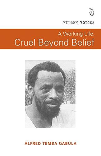 A Working Life, Cruel Beyond Belief Format: Pampallis, Karin